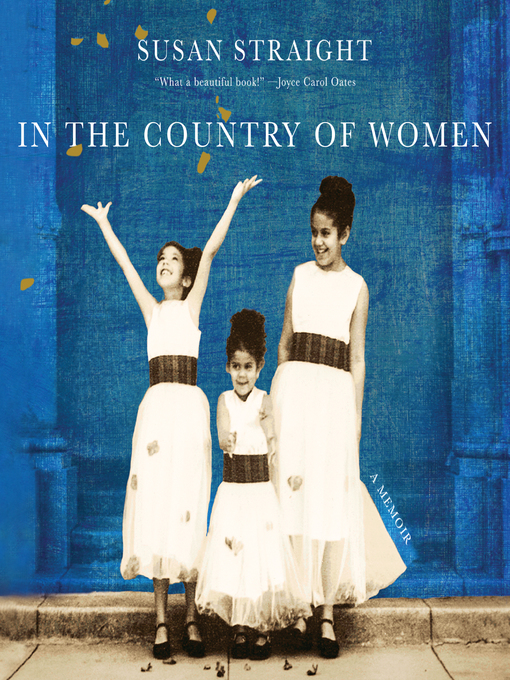 Title details for In the Country of Women by Susan Straight - Available